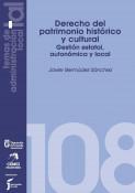 Derecho del Patrimonio Histórico y Cultural. Gestión estatal, autonómica y local.